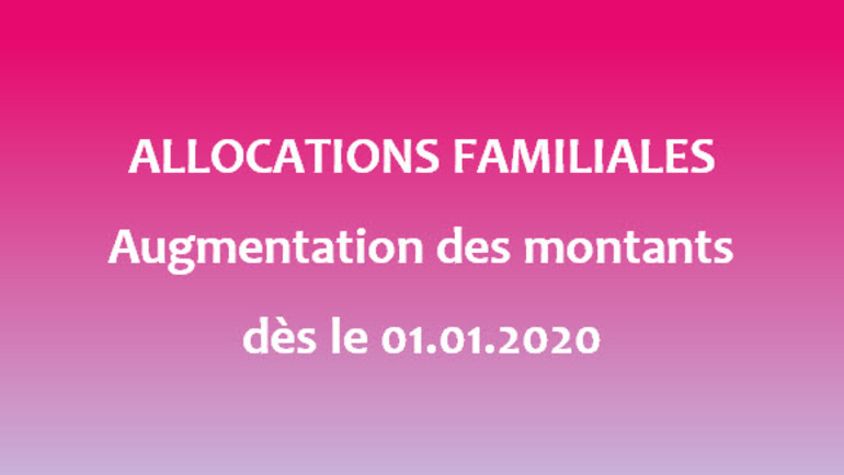 Allocations familiales - Augmentation des montants dès le 01.01.2020